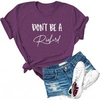 Dauocie Womens Don't Be A Richard Letter Print Short Sleeve T Shirt Casual Novelty Graphic Tees Tops at  Women's Clothing store